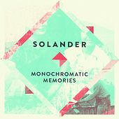 Monochromatic Memories by Solander