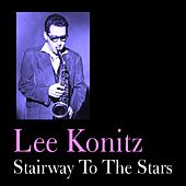 Stairway to the Stars by Lee Konitz