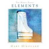 The Naked Piano - Elements by Gary Girouard