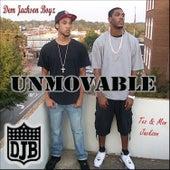 Unmovable by Dem Jackson Boyz