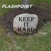 Keep It Hard by Flashpoint