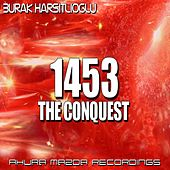 1453 (The Conquest) by Burak Harsitlioglu