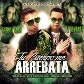 Tu Cuerpo Me Arrebata (feat. J Alvarez & DJ Joe) by Trebol Clan