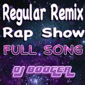 Regular Remix Rap Show by DJ Booger