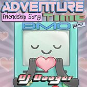 Adventure Friendship Song Time Bmo by DJ Booger