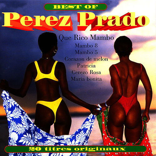 The Best Of Perez Prado by Perez Prado