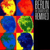 The Greatest Hits Remixed von Berlin