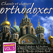 Vol. 3 : Orthodoxe Songs And Choirs (Chants Et Choeurs Orthodoxes) by Russian Orthodoxe Songs And Choirs (Chants Et Choeurs Russes Orthodoxes)
