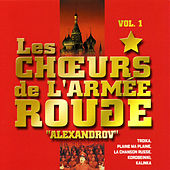 The Best Of Vol. 1 by The Red Army Choirs Of Alexandrov (Les Choeurs De L'Armée Rouge D'Alexandrov)