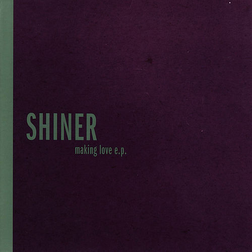 Making Love by Shiner