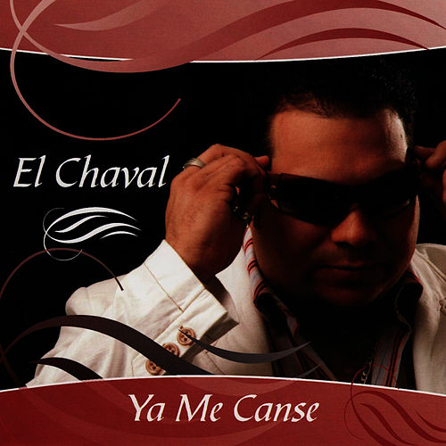 Ya Me Canse by El Chaval
