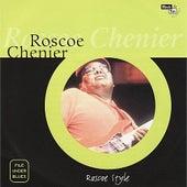 Roscoe Style by Roscoe Chenier