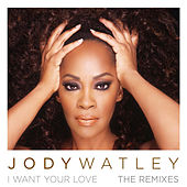 I Want Your Love Remixes by Jody Watley