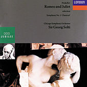 Prokofiev: Romeo & Juliet (selection)/Symphony No.1 ('Classical') by Chicago Symphony Orchestra