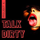 Talk Dirty by Project X
