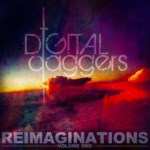 Reimaginations, Vol. 1 by Digital Daggers