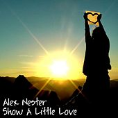 Show a Little Love by Alex Nester