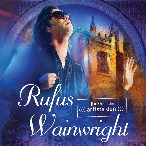 Live From The Artists Den von Rufus Wainwright