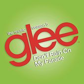 Don't Rain on My Parade (Glee Cast Version) by Glee Cast