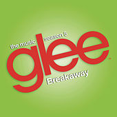 Breakaway (Glee Cast Version) by Glee Cast