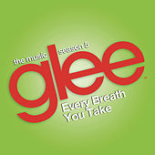 Every Breath You Take (Glee Cast Version) by Glee Cast
