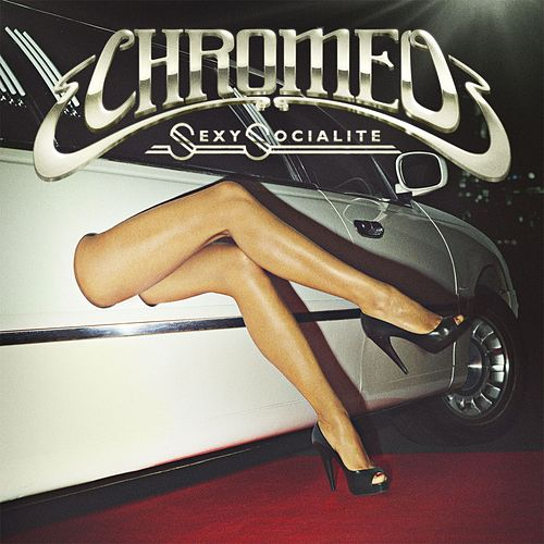 Sexy Socialite Remixes by Chromeo