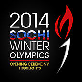 2014 Sochi Winter Olympics Opening Ceremony Highlights by Various Artists