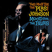 This Must Be the Plas! Johnson. Mood for the Blues by Plas Johnson
