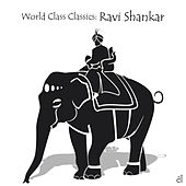 World Class Classics: Ravi Shankar by Various Artists