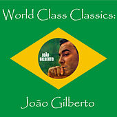 World Class Classics: Joao Gilbert by Various Artists