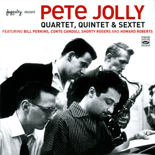 Quartet, Quintet & Sextet by Pete Jolly