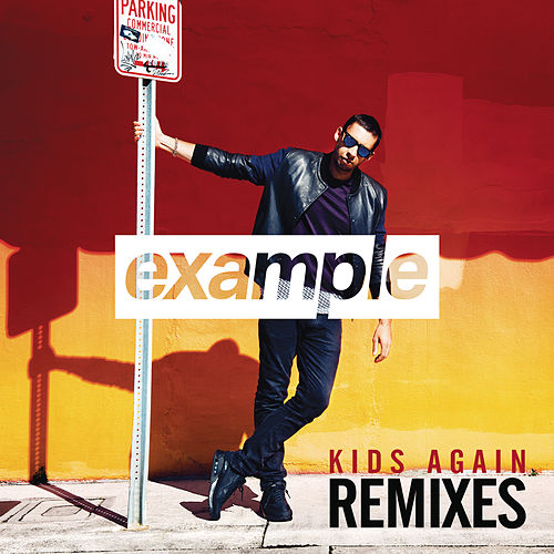 Kids Again (Remixes) by Example