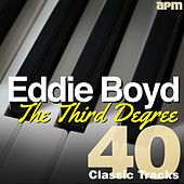 The Third Degree - 40 Classic Tracks by Eddie Boyd