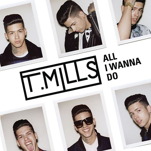 All I Wanna Do (EP) by Travis Mills