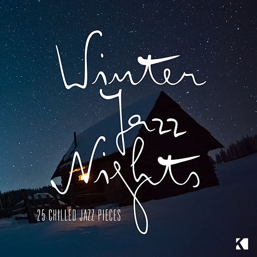 Winter Jazz Nights - 25 Chilled Jazz Pieces by Various Artists