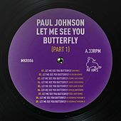 Let Me See You Butterfly by Paul Johnson