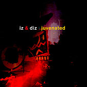 Juvenated by Iz And Diz