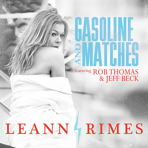 Gasoline And Matches (Dave Aude Radio Mix) by LeAnn Rimes