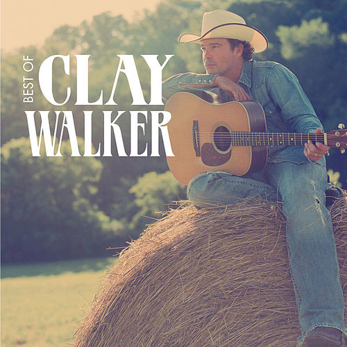 Best Of von Clay Walker