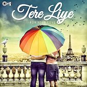 Tere Liye - for Your Love by Various Artists