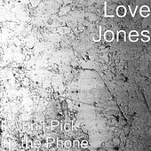 I Won't Pick up the Phone by Love Jones