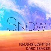 Finding Light in Dark Spaces by Snow