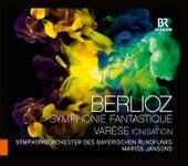 Berlioz: Symphonie fantastique, Op. 14 - Varèse: Ionisation by Bavarian Radio Symphony Orchestra