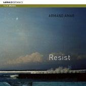 Resist by Armand Amar
