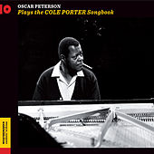 Oscar Peterson Plays the Cole Porter Songbook (Bonus Track Version) by Oscar Peterson