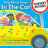 Sing Along Songs in the Car - Nursery Rhymes by Kidzone