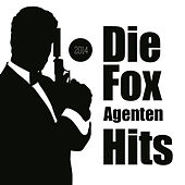 Die Fox Agenten Hits by Various Artists