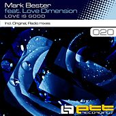 Love Is Good (feat. Love Dimension) by Mark Bester