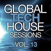 Global Tech House Sessions Vol. 13 - EP by Various Artists