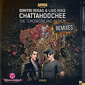 Chattahoochee (The Tomorrowland Anthem)(Remixes) by Dimitri Vegas & Like Mike